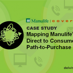 Presentation Slides: Mapping Manulife's Direct to Consumer Path to Purchase
