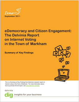 eDemocracy and Citizen Engagement: The Delvinia Report on Internet Voting n the Town of Markham