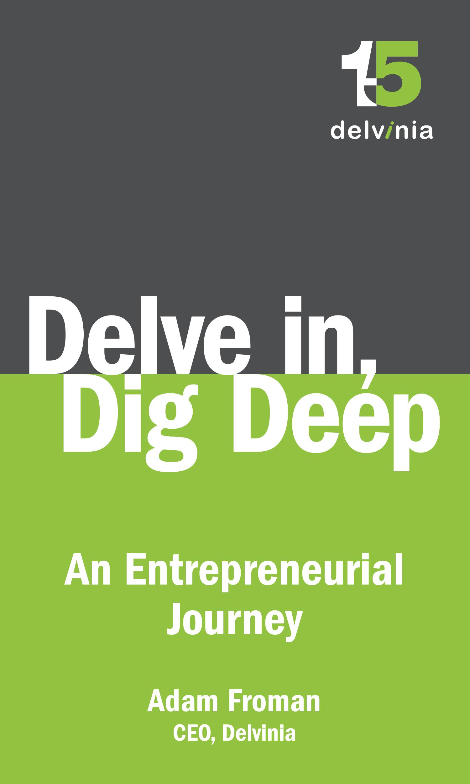 Delve In, Dig Deep